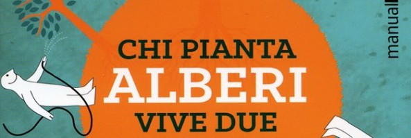 Chi pianta alberi vive due volte