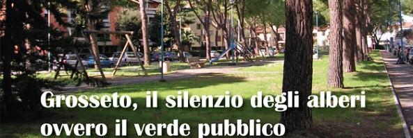 Grosseto, il silenzio degli alberi ovvero il verde pubblico